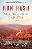 Nothing Gold Can Stay by Rash, Ron (2013) Paperback