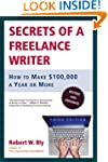 Secrets of a Freelance Writer: How to...