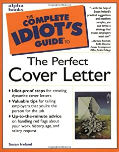 the complete idiot 39 s guide to the perfect cover letter susan ireland new and used books from