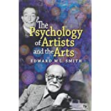 The Psychology of Artists and the Arts ~ Edward W. L. Smith