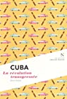 Cuba : La r�volution transgress�e
