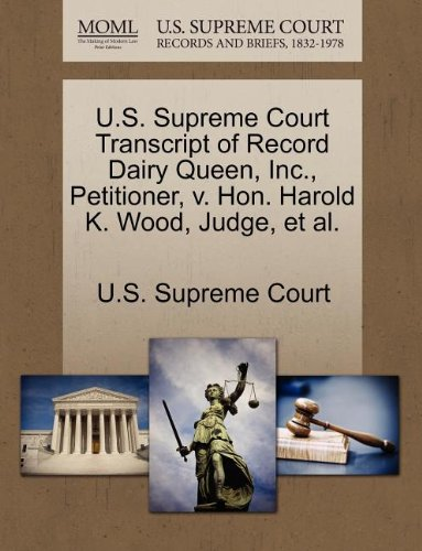us-supreme-court-transcript-of-record-dairy-queen-inc-petitioner-v-hon-harold-k-wood-judge-et-al