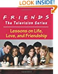 Friends: The Television Series: Lesso...