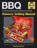 BBQ Manual: A Guide to Cooking with Grills, Chimeneas, Brick Ovens and Spits (Haynes Owners Workshop Manuals)