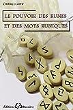 Le pouvoir des runes et des mots runiques