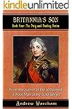 Britannia's Son (The Duty and Destiny Series, Book 4)