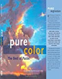 img - for Pure Color: The Best of Pastel book / textbook / text book
