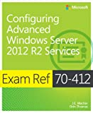 Exam Ref 70-412: Configuring Advanced Windows Server® 2012 Services