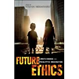 Future Ethics: Climate Change and Apocalyptic Imaginationby Stefan Skrimshire