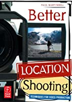 Better Location Shooting: Techniques for Video Production ebook download