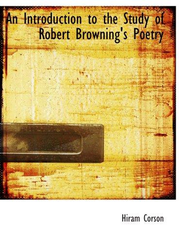 Eine Einführung in das Studium der Robert Brownings Poesie