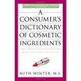 A Consumer's Dictionary of Cosmetic Ingredients, 7th Edition: Complete Information About the Harmful and Desirable...