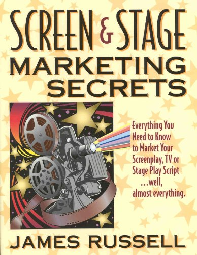 James Russell - Screen & Stage Marketing Secrets - Selling Your Screen or Stage Play