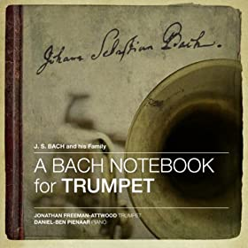 A Bach Notebook for Trumpet (Eleven Bachs from 1615 to 1795)
