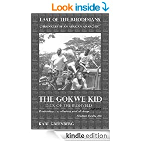 The Gokwe Kid - Dick of the Bushveld - Part One (Last of the Rhodesians - Chronicles of an African anarchist Book 2)