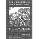 The Gokwe Kid - Dick of the Bushveld - Part One (Last of the Rhodesians - Chronicles of an African anarchist Book 2)by Karl Greenberg