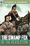 The Swamp Fox of the Revolution (Sterling Point Books) (1402757034) by Holbrook, Stewart H.