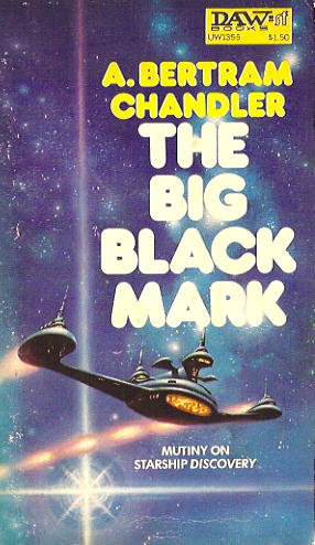 The Big Black Mark, A. Bertram Chandler