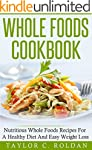 Whole Foods Cookbook: Nutritious Whol...