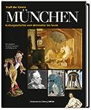 München - Stadt der Künste: Kulturgeschichte vom Mittelalter bis heute