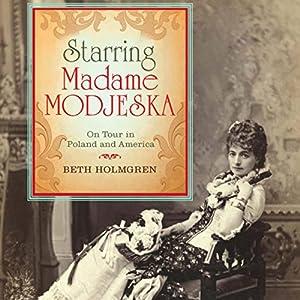 Starring Madame Modjeska Audiobook