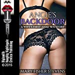 Angie's Backdoor: A Wife's First Anal Sex Story | Mary Fisher Stevens