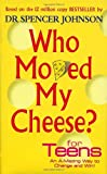 Who Moved My Cheese? for Teens (0091894506) by Johnson, Spencer