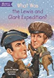 img - for What Was the Lewis and Clark Expedition? book / textbook / text book
