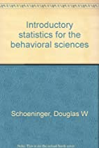 Introductory statistics for the behavioral…