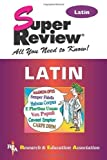 img - for Latin Super Review (Super Reviews Study Guides) by D'ooge Ph.D., Benjamin L., The Editors of REA, Fuchs Languag (2001) Paperback book / textbook / text book
