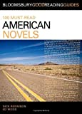 img - for 100 Must-Read American Novels: Discover Your Next Great Read... (Bloomsbury Good Reading Guides) book / textbook / text book
