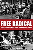 Free Radical: Ernest Chambers, Black Power, and the Politics of Race (Plains Histories)