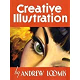 Creative Illustration by Andrew Loomis (2012)