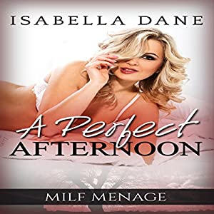 MILF Menage: A Perfect Afternoon Audiobook