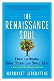 img - for The Renaissance Soul: How to Make Your Passions Your Life a Creative and Practical Guide by Lobenstine, Margaret (2013) Paperback book / textbook / text book