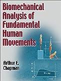 Biomechanical Analysis of Fundamental Human Movements