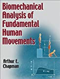 Biomechanical Analysis of Fundamental Human Movement