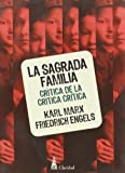 img - for La sagrada familia. Critica de la critica critica (Spanish Edition) book / textbook / text book