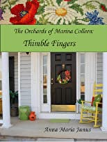 Thimble Fingers (The Orchards of Marina Colleen)