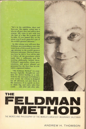 The Feldman method: The words and working philosophy of the world's greatest insurance salesman