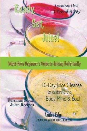 Ready, Set, Juice! by Azalee Eshe