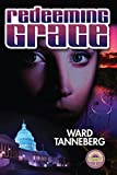 Redeeming Grace: When a Murderer Moves into the White House No One is Safe - Not Even the Dead (Political Suspense)