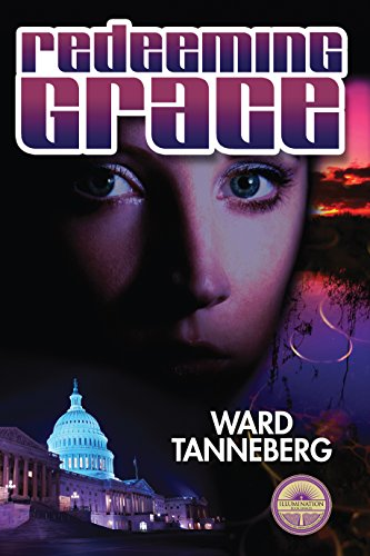 Book: Redeeming Grace - When a Murderer Moves into the White House No One is Safe - Not Even the Dead by Ward Tanneberg