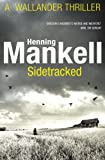 Sidetracked Kurt Wallander by Mankell, Henning ( Author ) ON Aug-02-2012, Paperback (0099571730) by Mankell, Henning