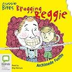 Bragging Reggie: Aussie Bites | Archimede Fusillo