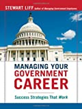 img - for Managing Your Government Career: Success Strategies That Work book / textbook / text book