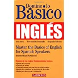 Domine lo Basico: Ingles: Mastering the Basics of English for Spanish Speakers (Master the Basics Series) ~ Jean Yates