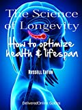 The+Science+of+Longevity%3A+How+to+optim