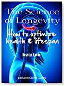 The Science of Longevity: How to optimize health and life span (DeliveredOnline Guides)