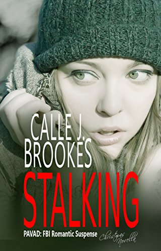 Calle J. Brookes - Stalking: A PAVAD Christmas Novella (PAVAD:FBI Romantic Suspense Book 9)